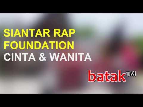 CINTA DAN WANITA - SIANTAR RAP FOUNDATION