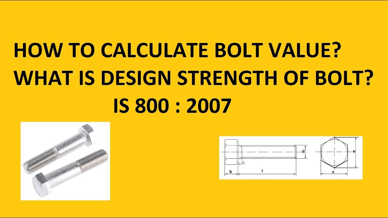 How to calculate Bolt Value/Design Strength of Bolt   IS 800 2007   Design  of steel structures