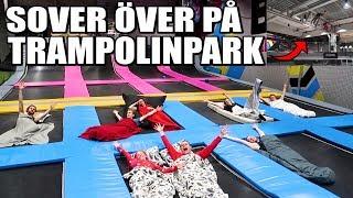 SOVER ÖVER PÅ TRAMPOLINPARK *HOPPAR FRÅN TAKET*