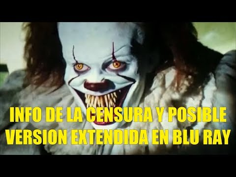 Info de La Censura de IT ESO 2017 y Posible Version Extendida en Blu-Ray