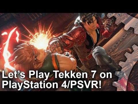 Let's Play Tekken 7 on PS4 - and PlayStation VR!