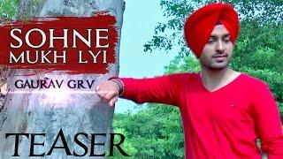 Sohne Mukh Lyi | Teaser | Gaurav GRV | Latest Punjabi Song 2014