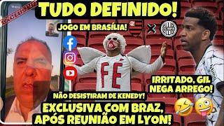 DIRETO DE LYON, BRAZ NEGA DESISTÊNCIA EM ATACANTE! TUDO DEFINIDO! BSB🙏🏻 GIL NEGA PEDIDO DE ARREGO!