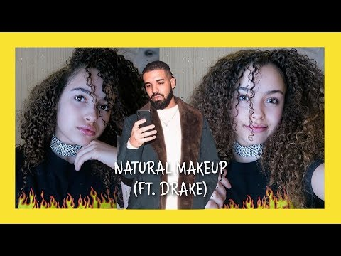Natural Makeup ft Drake