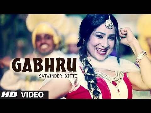 GABHRU FULL VIDEO SONG SATWINDER BITTI | DILBARA | NEW PUNJABI SONGS 2014