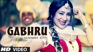 Gabhru Full Video Song Satwinder Bitti  Dilbara  New Punjabi Songs 2014