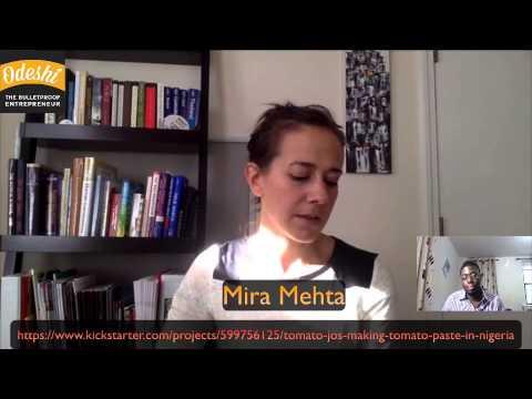Tomato Jos: Kickstarting A Dream with Mira Mehta part 2