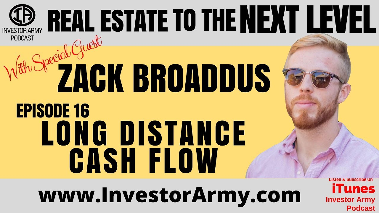 Episode # 16 - Zack Broaddus - Long Distance Cash Flow