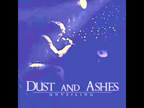 Dust and Ashes -