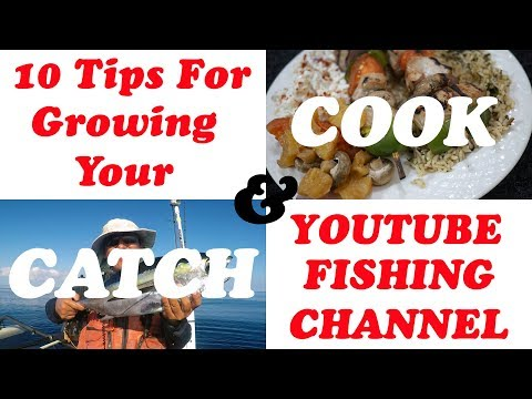 Catch And Cook BlackFin + YouTube Fishing - 10 Tips For Growing Your Youtube Fishing Channel