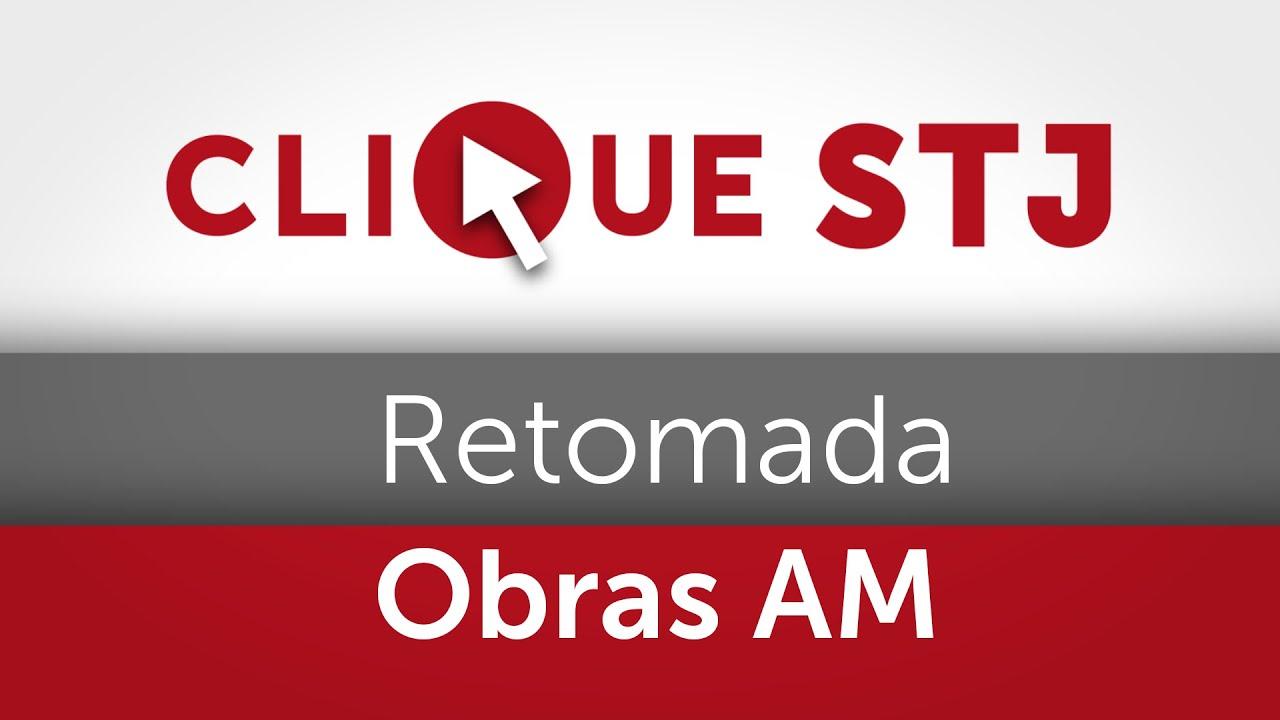 STJ permite retomada de obras do trecho C da Rodovia BR-319 no Amazonas  12.04.21