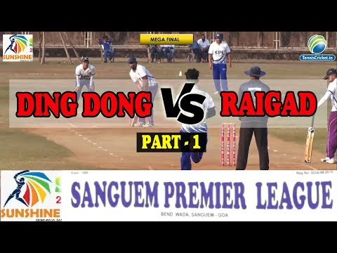 PART -1 | RAIGAD VS DING DONG  |  SANGUEM PREMIER LEAGUE 2018