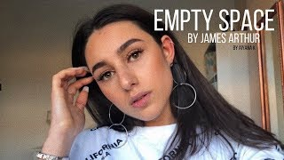 Empty Space By James Arthur Cover By Aiyana K Video