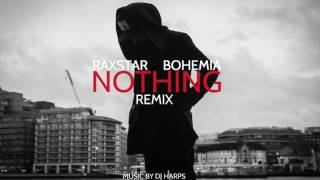 Download Hindi Video Songs - Raxstar ft Bohemia - Nothing (Official Remix) [Prod. DJ Harpz]