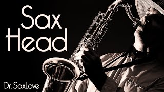 Sax Head • Smooth Jazz Saxophone from Dr. SaxLove