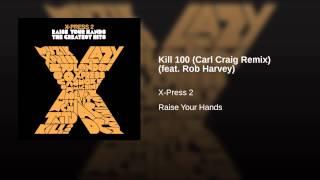 Kill 100 (Carl Craig Remix) (feat. Rob Harvey)
