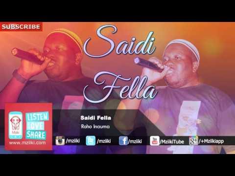 Roho Inauma | Saidi Fella | Official Audio