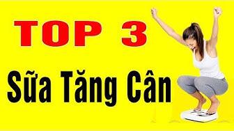 TOP 3 Loại Sữa Tăng Cân Nhanh Nhất Cho Người Gầy Hiện Nay - SBT Vlog 14