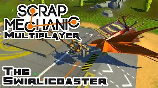 The Swirlicoaster - Let's Play Scrap Mechanic Multiplayer - Gameplay Part 19