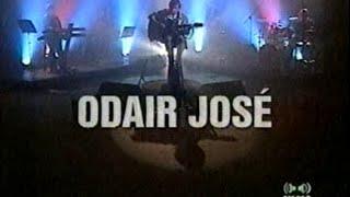 ODAIR  JOSÉ - PROGRAMA ENSAIO -  COMPLETO