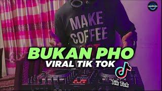 Download Lagu BUKAN PHO REMIX ! DJ DE YANG GATAL GATAL SA REMIX TIKTOK FULL BASS 2020 ( Jujur Sa Su Bilang ) mp3
