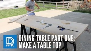 How to Build a Dining Table - Part One - Make a Table Top