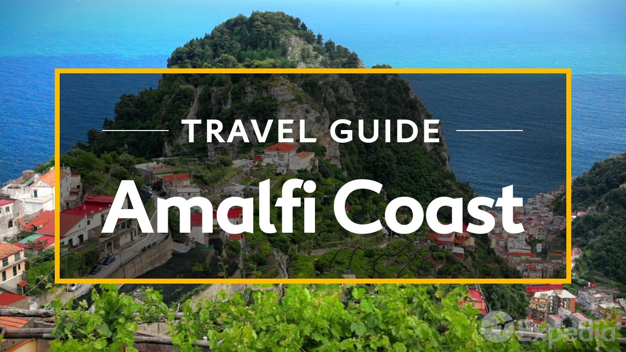 Amalfi Coast Vacation Travel Guide Expedia Youtube