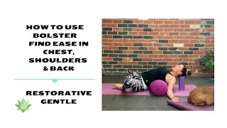 Gentle Yoga For Back Pain & Tight Shoulders / RESTORATIVE BOLSTER poses  /Must Watch for happy back
