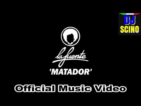 La Fuente - Matador (Official Music Video) HD
