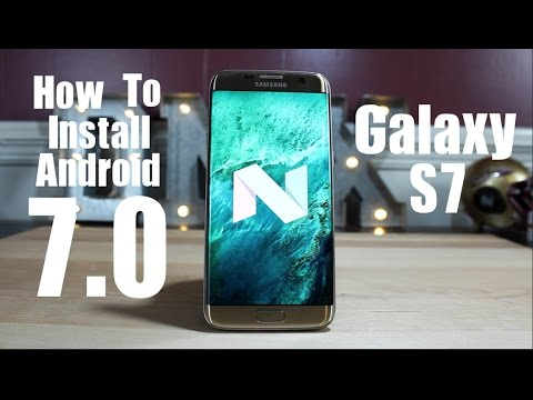 Galaxy S7 How To Install Official Android 7.0 Nougat!