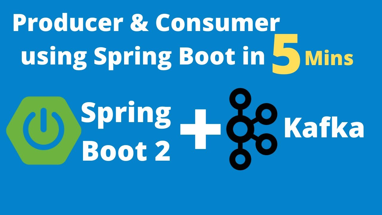 Spring Boot with Apache Kafka Producer and Consumer example in 5 mins