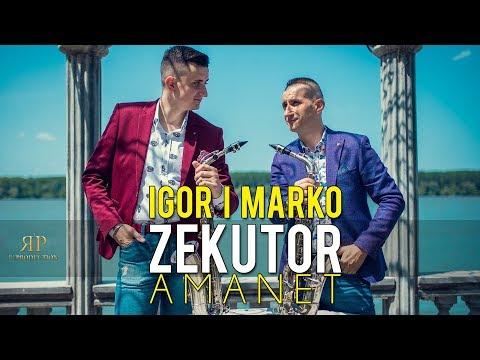 Igor i Marko Zekutor - Amanet (Official Video HD)2018