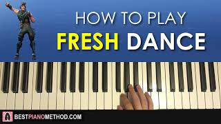 HOW TO PLAY - FORTNITE - FRESH Dance Music (Piano Tutorial Lesson)