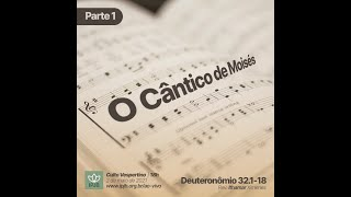 Culto Vespertino | Deuteronômio 32.1-18 - O Cântico de Moisés (parte 1) - Rev. Ithamar Ximenes