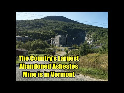 The Country's Largest Abandoned Asbestos Mine Is In Vermont