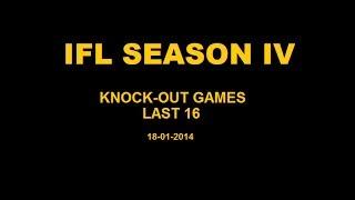 IFL Season IV - Last 16