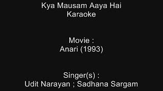 Kya Mausam Aaya Hai - Karaoke - Anari (1993) - Udit Narayan ; Sadhana Sargam