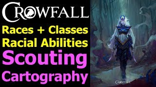 Crowfall Classes and Races Q&A - Racial Abilities, Scouting + Cartography, Cleric Details