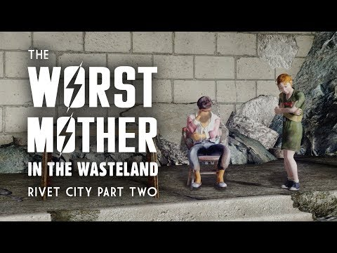 Rivet City Part 2: The Worst Mother in the Wasteland - Plus Other Stories from Rivet City
