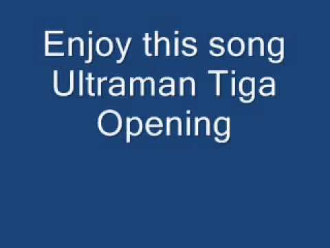 Ultraman Tiga Opening Song