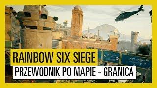 Tom Clancy's Rainbow Six Siege – Przewodnik po mapie Granica