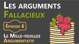 Épisode 6   Le Mille Feuilles Argumentatif