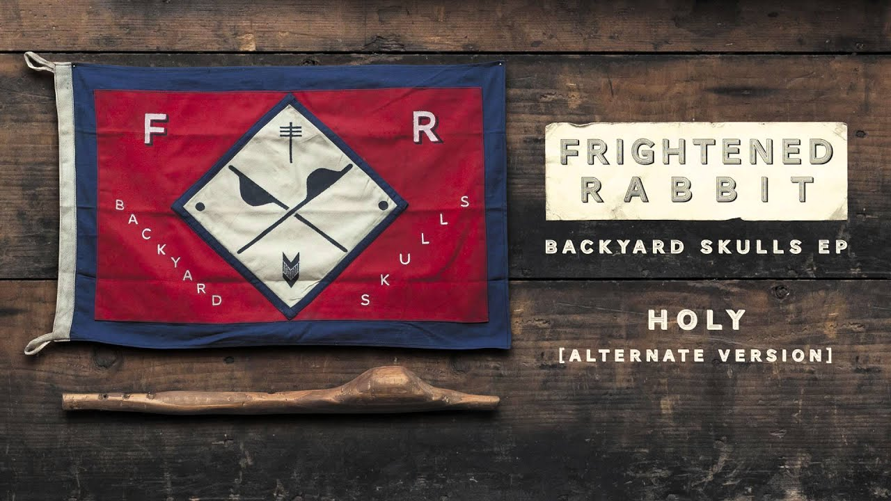 frightened-rabbit-holy-alternate-version-frightened-rabbit