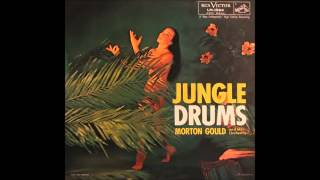 Jungle Drums  -  Morton Gould and His Orchestra