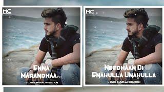 Enna Marandhaa Song  😓Mugen rao Song😞 Tamil Whatsapp Status 😓 Tamil Feeling Song😞Murali Creation