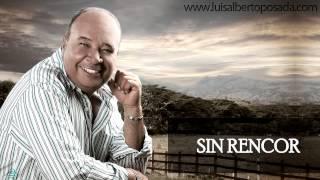 Sin rencor   Luis Alberto Posada
