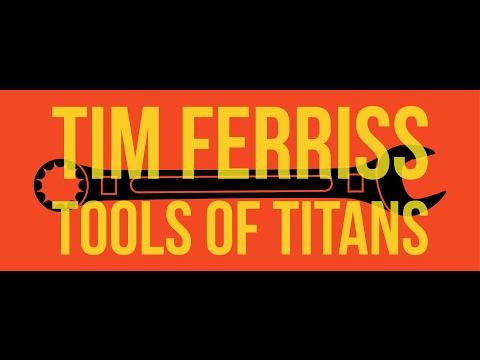 Tim Ferriss: Tools of Titans