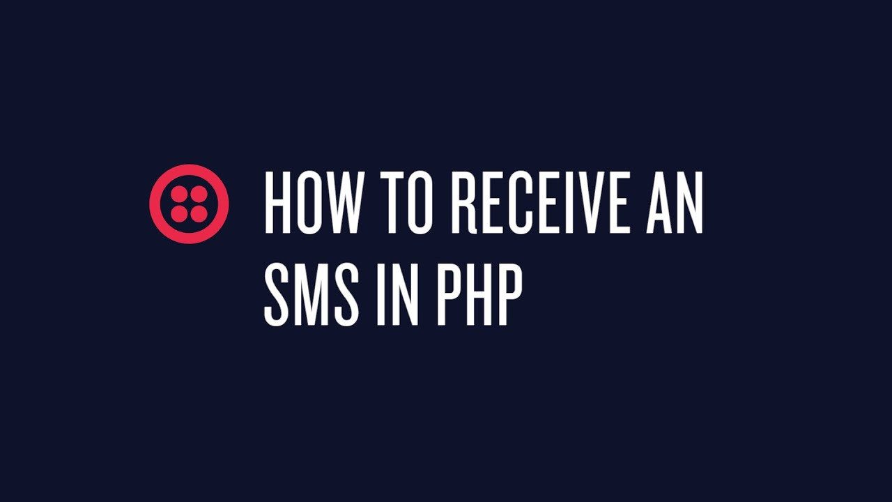 A Simple Way to Receive an SMS with PHP and Twilio - Twilio