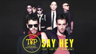 The Young Professionals - Say Hey ft. Far East Movement