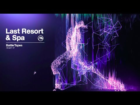 Battle Tapes -  Last Resort & Spa (Official Video)